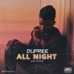 "Dupree – ""All Night"" (Prod. Kezyklef)"