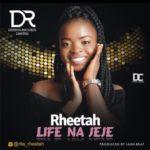 "Rheetah – ""Life Nah Jeje"""