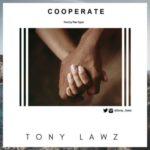 """Tony Lawz – """"Cooperate"""""""