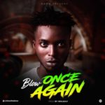 "Blow – ""Once Again"""