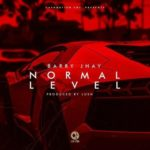 "Barry Jhay – ""Normal Level"" + ""Go Down"""