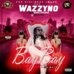 "[Audio + Video] Wazzyno – ""Bay Bay"""
