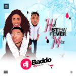 "DJ Baddo – ""Hot Stew Fever"" Mix"