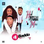 "DJ Baddo – ""Hot Stew Fever"" Mix"