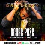 "Dr. Flezzy – ""Denge Pose"" Ft. Keeda Xpensiv & Dare Hace"