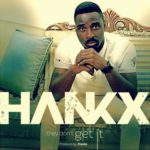 "Hankx – ""They Don't Get It"""