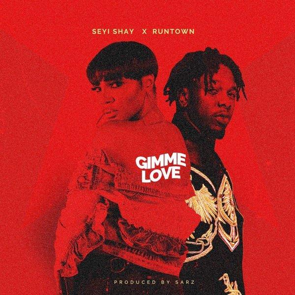 Seyi Shay X Runtown  Gimme Love Prod. By Sarz