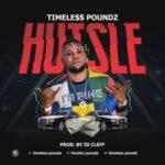 """Timeless Poundz – """"Hustle"""" (Prod. ID Cleff)"""