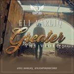 """VIDEO: Eli Marliq – """"Greater"""""""