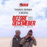"VIDEO | AUDIO: Leeroy Afrika – ""Before December"" f. Xbusta"