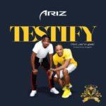 """Ariz – """"Testify"""" (Prod. by KingPin)"""