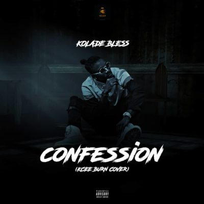 "Kolade Bless – ""Confession"" (Kcee Burn Cover)"