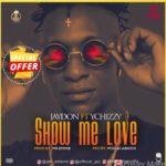 """Jaydon – """"Show Me Love"""" f. Ychizzy"""