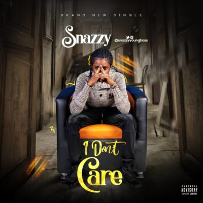 """Snazzy – """"I Don't Care"""""""