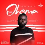 """Wayaz Brown – """"Ohema"""" (Prod. ELI)"""
