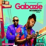 """Boombeatz – """"Gabazie"""" ft Seriki"""