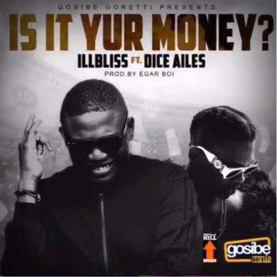 """iLLbliss – """"Is It Your Money?"""" ft. Dice Ailes"""
