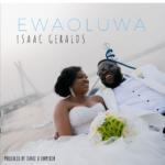 [Music] Isaac Geralds – Ewaoluwa