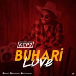 "KCP2 – ""Buhari Love"""