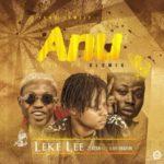 """Leke Lee – """"Anu"""" Ft. Zlatan Ibile & Gbafun (Prod. By Olumix)"""