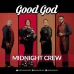 "Midnight Crew – ""Good God"""