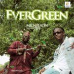[Music] Mr Nelson – Evergreen ft. Zippy