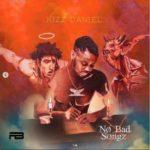 "Kizz Daniel – ""No Bad Song"" Album (Official Artwork, Track-List & Release Date)"