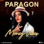 "Paragon – ""Money Vibes"""