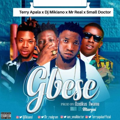 Terry Apala x Small Doctor x DJ Mikiano x Mr Real –Gbese