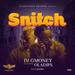 "[ Audio + Video] DJ G Money – ""Snitch"" f. Oladips"