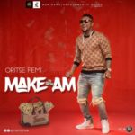 "Oritse Femi – ""Make Am"""