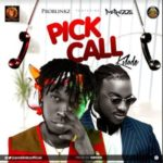 "Problinkz – ""Pick Call"" (Kilode) ft Peruzzi"