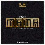 """Saiti – """"For Mama"""""""