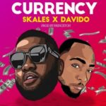 "[Lyrics] Skales – ""Currency"" ft. Davido"