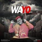 """Solid Keyz – """"Wayo"""" (Prod. Solid Keyz)"""