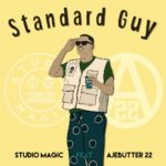 [Music] Studio Magic – Standard Guy ft. Ajebutter22