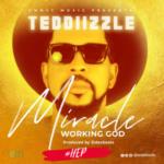 "Teddiizzle – ""Miracle"""