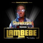 "[Video] Showkayze – ""Lambebe"" ft. Benzeeno"