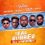 "[Lyrics] DJ Neptune – ""Tear Rubber (All Star Remix)"" ft. Mayorkun, Mr Eazi, Duncan Mighty & Afro B"