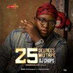 """MIXTAPE: DJ Chops – """"25 Degrees Mixtape"""" (Vol. 5)"""