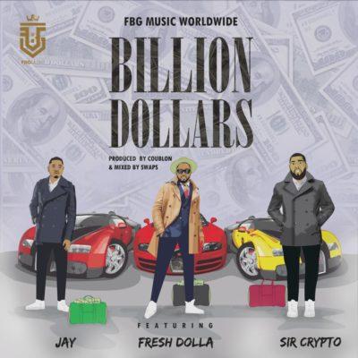 "FBG Music Worldwide Presents; Fresh Dollar x SirCrypto x Jay – ""Billion Dollar"""
