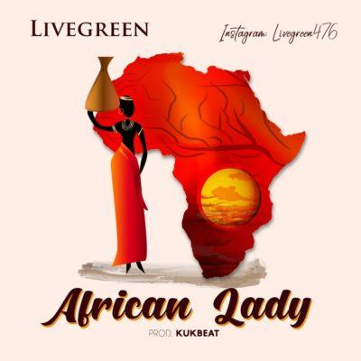 "Livegreen – ""African Lady"" (Prod. KukBeat)"