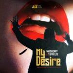 "Whidberry – ""My Desire"" f. TopFlite"