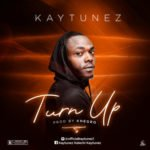 "Kaytunez – ""Turn Up"""