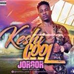 "Keshi Cool – ""Jorgor"""