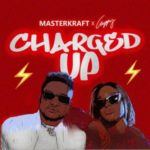 "Masterkraft x Cuppy – ""Charged Up"""