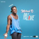 """Michael O. – """"Do It For Love"""""""