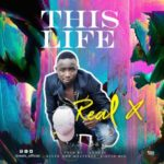 """Real X – """"This Life"""" (Prod By Antras)"""