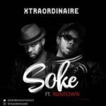"Runtown x Xtraordinaire – ""Soke"""