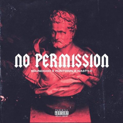 Runtown x Nasty C – No Permission